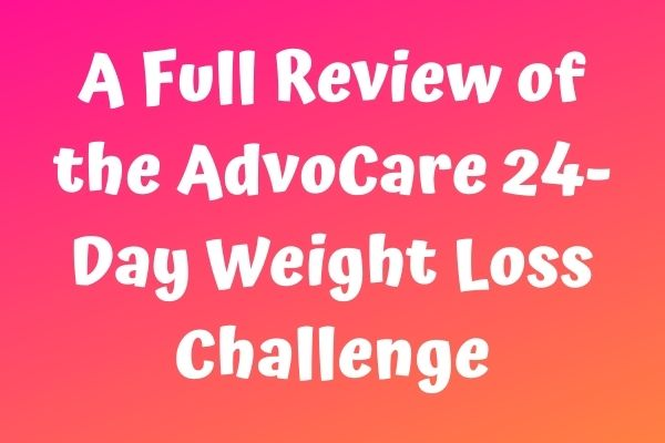 A Full Review of the AdvoCare 24-Day Weight Loss Challenge