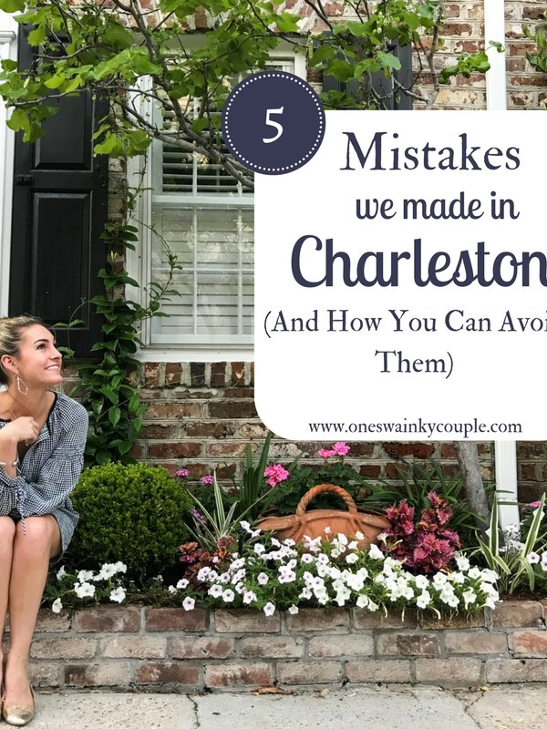 5 Mistakes We Made In Charleston (And How You Can Avoid Them)