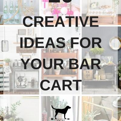 10 Creative Ideas For Your Bar Cart