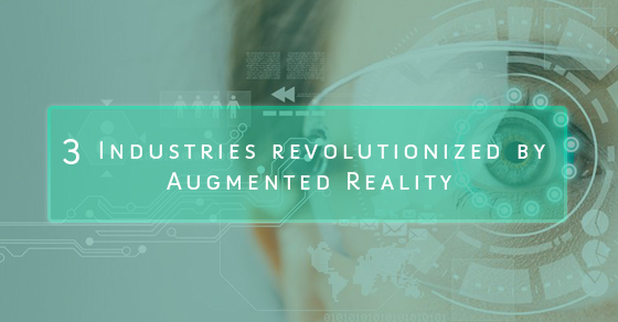 Industries Revolutionized By Augmented Reality