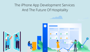 The iPhone App Development Services And The Future Of Hospitality