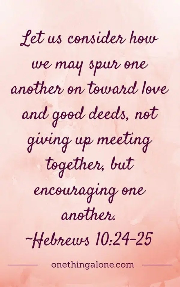 encourage one another | lonely