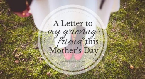 A letter to my grieving friend this Mother's Day