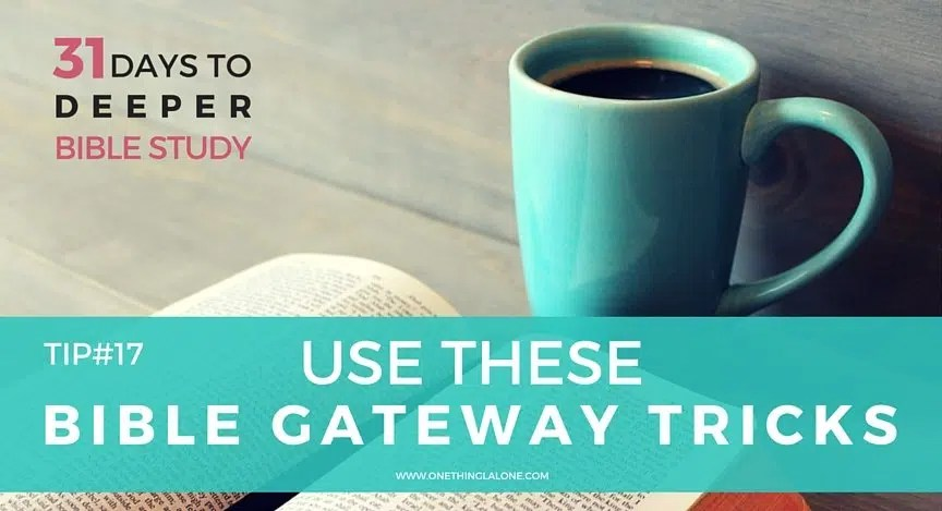 Bible Gateway Tricks that will boost your Bible study