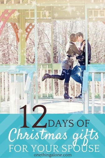 12 Days Of Christmas Gifts For Your Spouse One Thing Alone