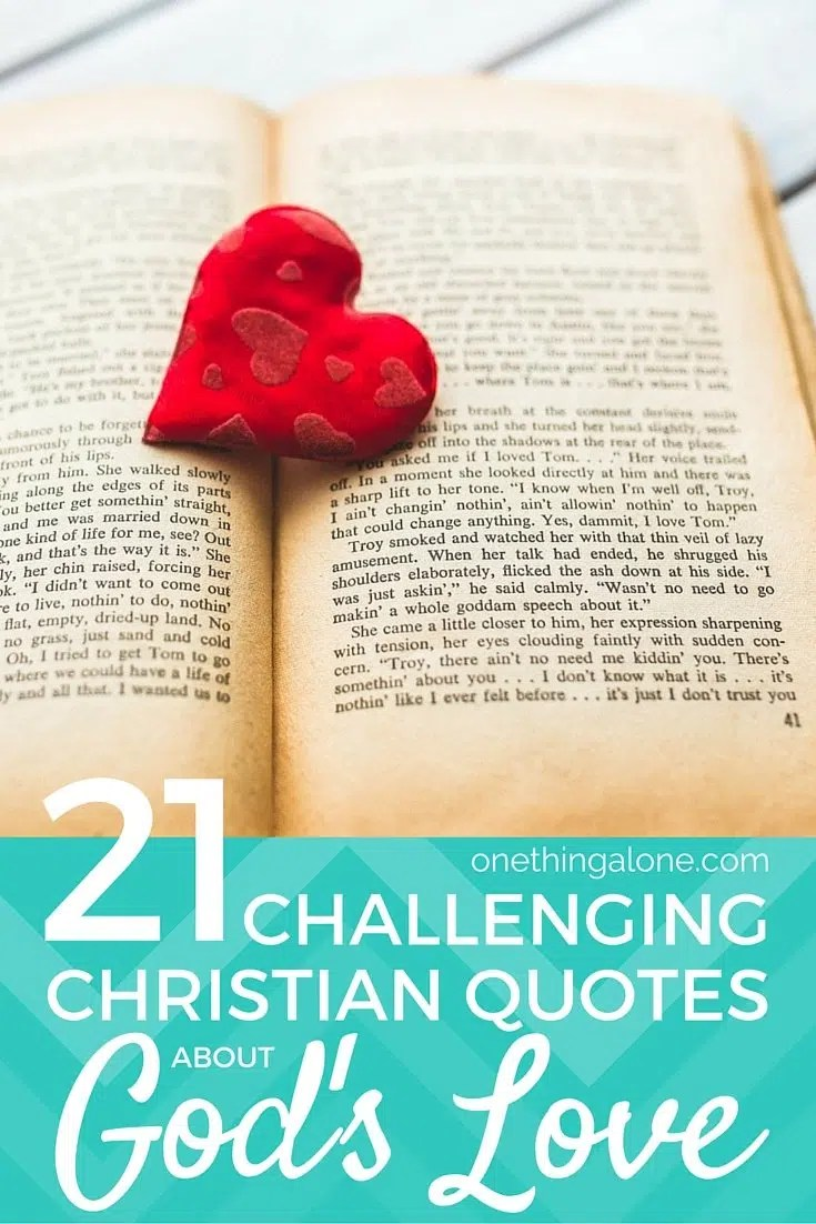 21 Challenging Quotes About God S Love