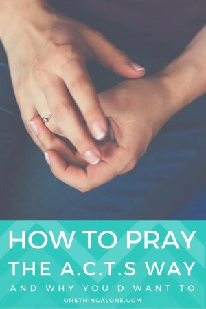 Ever heard of the A.C.T.S. way to pray? This simple method helps belivers exchange their concerns for God's perspective.