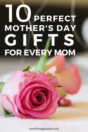 10 Perfect Mother's Day Gifts for Every Mom