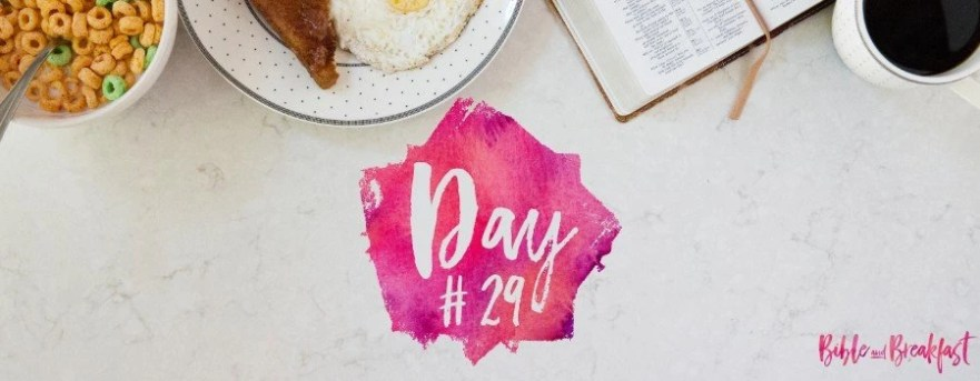 Bible and Breakfast Challenge Day 29