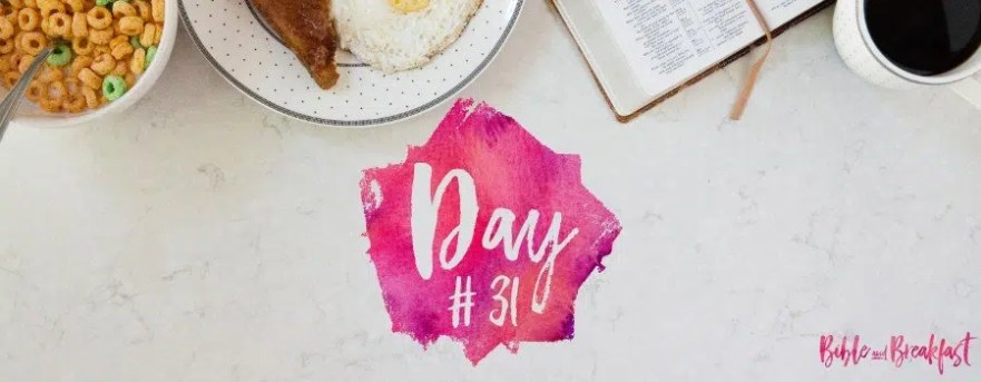 Bible and Breakfast Challenge Day 31