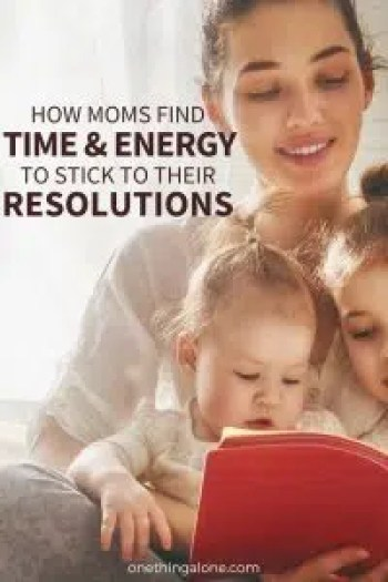 How Moms Find Time and Energy to Stick to Their Resolutions