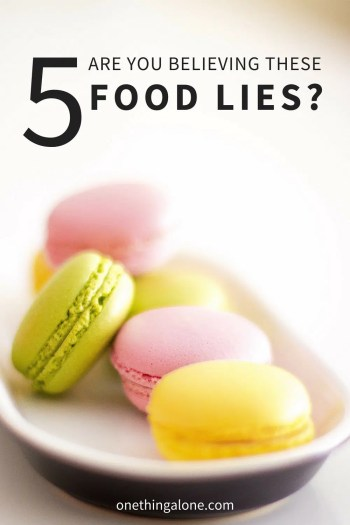 Are You Believing These 5 Food Lies?