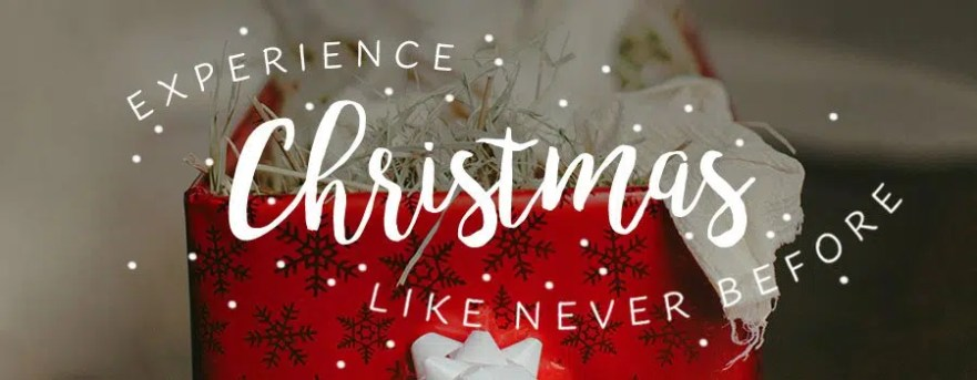 Experience Christmas like never before