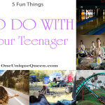 5 Fun Things To Do With Your Teenager