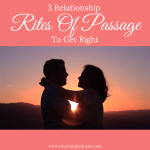 3 Relationship Rites Of Passage To Get Right