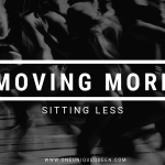 Moving More, Sitting Less