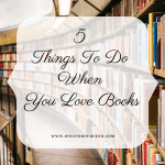 5 Things To Do When You Love Books