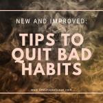 New And Improved: Tips To Quit Bad Habits