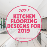 Top 7 Kitchen Flooring Designs For 2019
