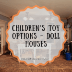 Children's Toy Options – Doll Houses
