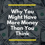 Why You Might Have More Money Than You Think