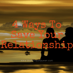 4 Ways To Save Your Relationship
