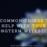 3 Common Things to Help With your Long-term Well-being