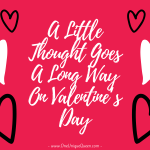 A Little Thought Goes A Long Way On Valentine's Day