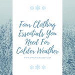 Four Clothing Essentials You Need For Colder Weather