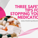 Three Safety Tips For Stopping Your Medication