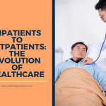 Inpatients To Outpatients: The Evolution Of Healthcare