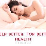 Sleep Better, For Better Health