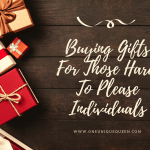 Buying Gifts For Those Hard To Please Individuals