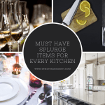 Must Have Splurge Items for Every Kitchen