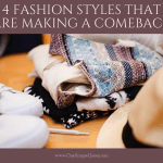 4 Fashion Styles That Are Making A Comeback