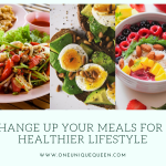 Change Up Your Meals For A Healthier Lifestyle