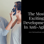 The Most Exciting Developments In Anti-Aging
