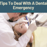 Tips To Deal With A Dental Emergency