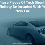 These Pieces Of Tech Should Definitely Be Included With Your New Car