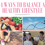 4 Ways To Balance a Healthy Lifestyle