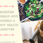 Prioritize Yourself! Give Yourself a Mommy Health Makeover