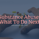 Substance Abuse: What To Do Next