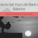 How to Get Your Life Back on Balance