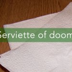 Serviette of Doom
