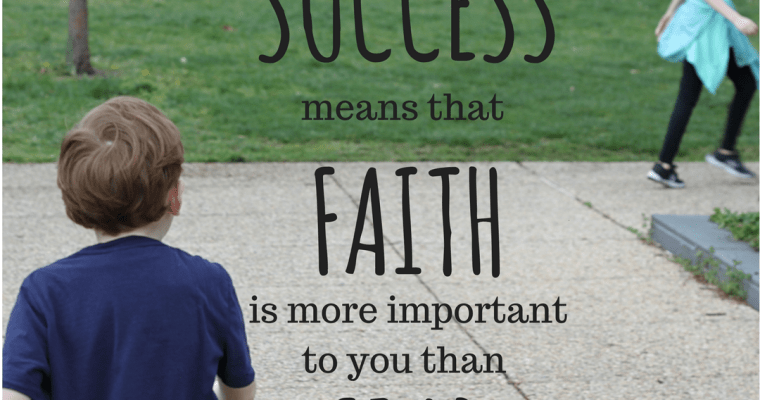 Success Means Faith is More Important to You than Fear