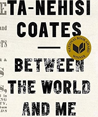 Leah Reads: Between the World and Me, by Ta-Nehisi Coates