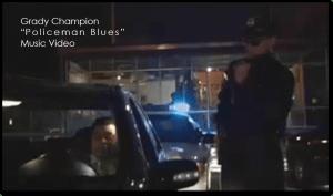 Grady Champion's Policeman Blues
