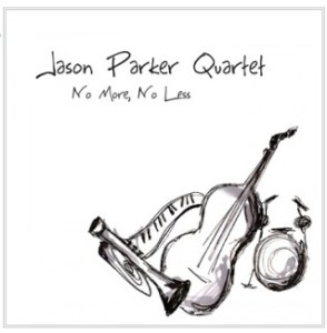 Jason Parker Quartet - No More No Less