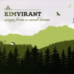 Kim Virant - Songs From a Small House
