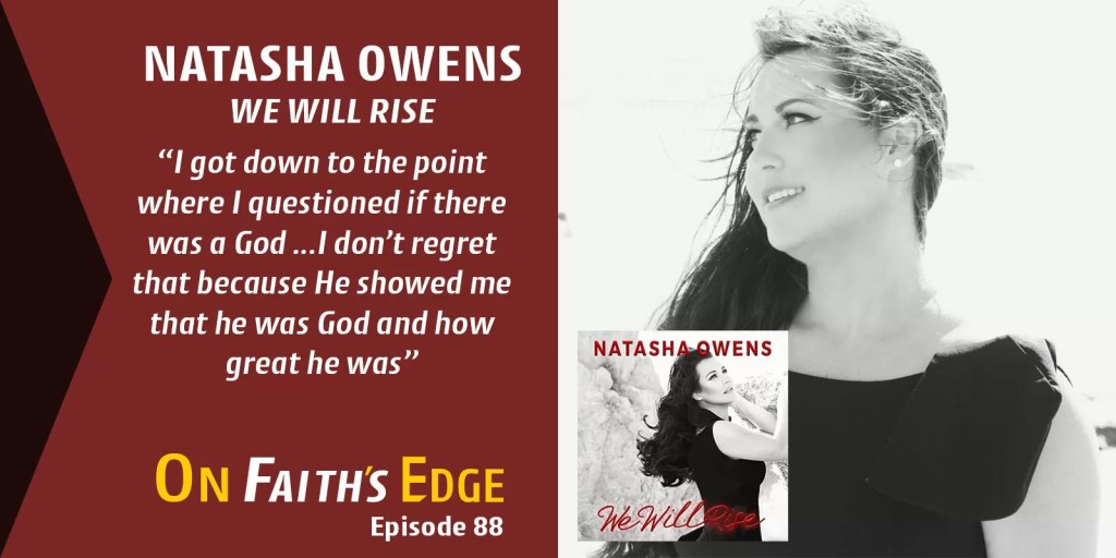 Tragedy and Victory Behind the Music – Natasha Owens | Episode 88